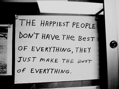 The-Happiest-people-dont-have-the-best-of-everything