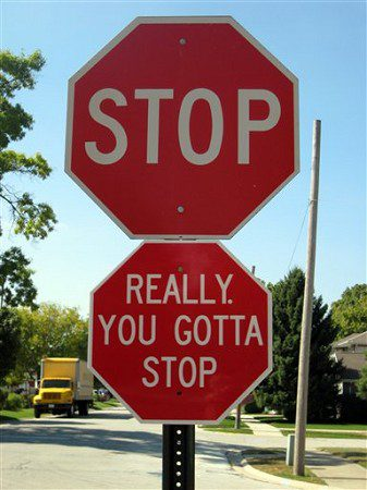 "In this photo provided by The Village of Oak Lawn, Ill., The Village of Oak Lawn has added a message to their stop signs Friday, Sept. 28, 2007. The lighthearted signs are red octagons, just like the real stop signs. This one says ""Really You Gotta Stop."" The additional signage is a part of a public awareness campaign to get drivers to stop at intersections. (AP Photo/Courtesy Village of Oak Lawn via Chicago Tribune) **CHICAGO LOCALS OUT, ROCKFORD REGISTER STAR OUT, MAGS OUT, NO SALES, INTERNET OUT, TV OUT **"