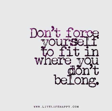 LifeLessons-Don't-fit-in-where-youdonot-belong