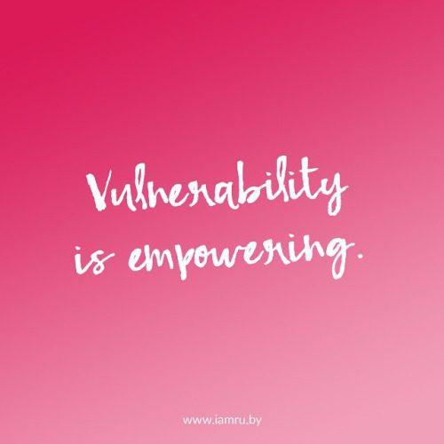 Lifelessons-vulnerabilitygivesstrength-vulnerability-strength