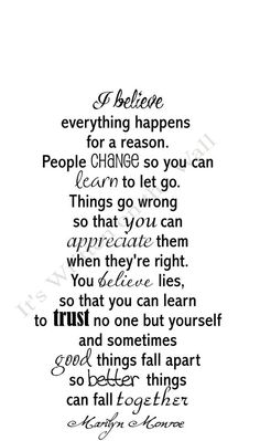 Inspirational-things-happen for a reason-people chane so you can learn to let go-things-go-wrong