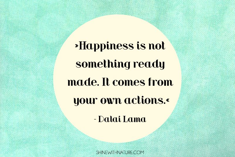 Be-happy-happiness-comes-from-what-your-actions-do
