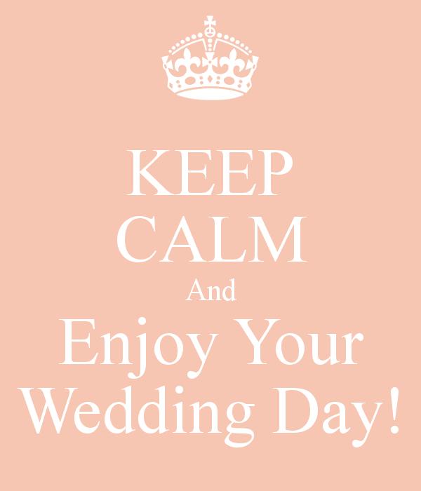 bride-keep-calm-and-enjoy-your-wedding-day
