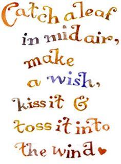 fall-make-a-wish-on-a-falling-leaf-kiss-it-toss-it-in-the-wind