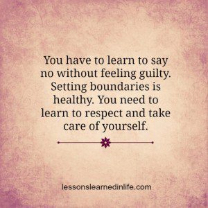 288272731-you-have-to-learn-to-say-no-without-feeling-guilty_-setting-boundaries-is-healthy_-you-need-to-learn-to-respect-and-take-care-of-yourself_