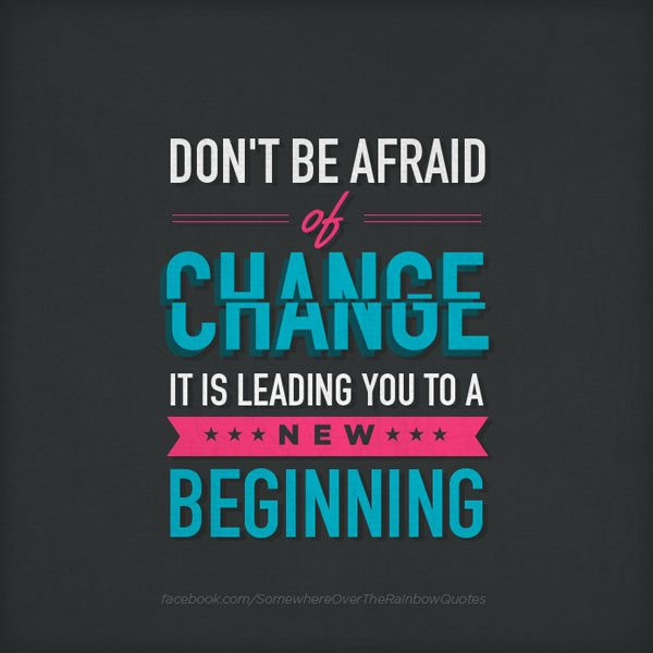 change-dont-be-afraid-of-change-positive-quotes