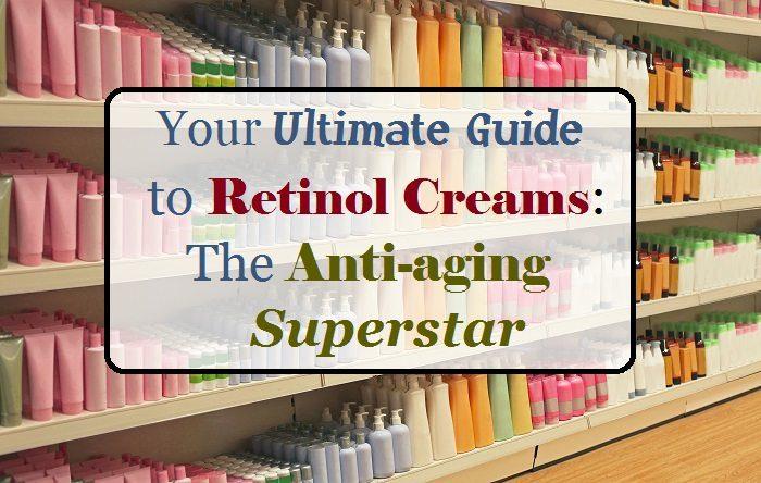 retinol-your-ultimate-guide-to-retinol-creams-the-antiaging-superstar