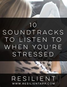 music-ten-soundtracks-to-listen-to-when-stressed