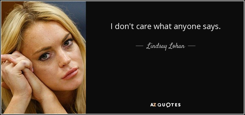 dont-give-a-damn-don-t-care-what-anyone-says-lindsay-lohan