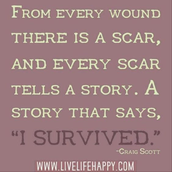 How-to-deal-with-tough-dituationsinlife-scars-tellthestory-yousurvived