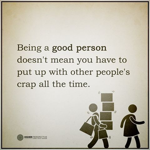 being-a-good-person-you-still-don't-have-to-put-up-with-peoples-crap