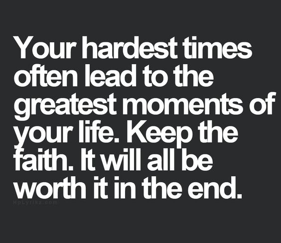 how-to-deal-with-lifes-hardest-times-keep-the-faith-it-will-lead-to-greatest-moments