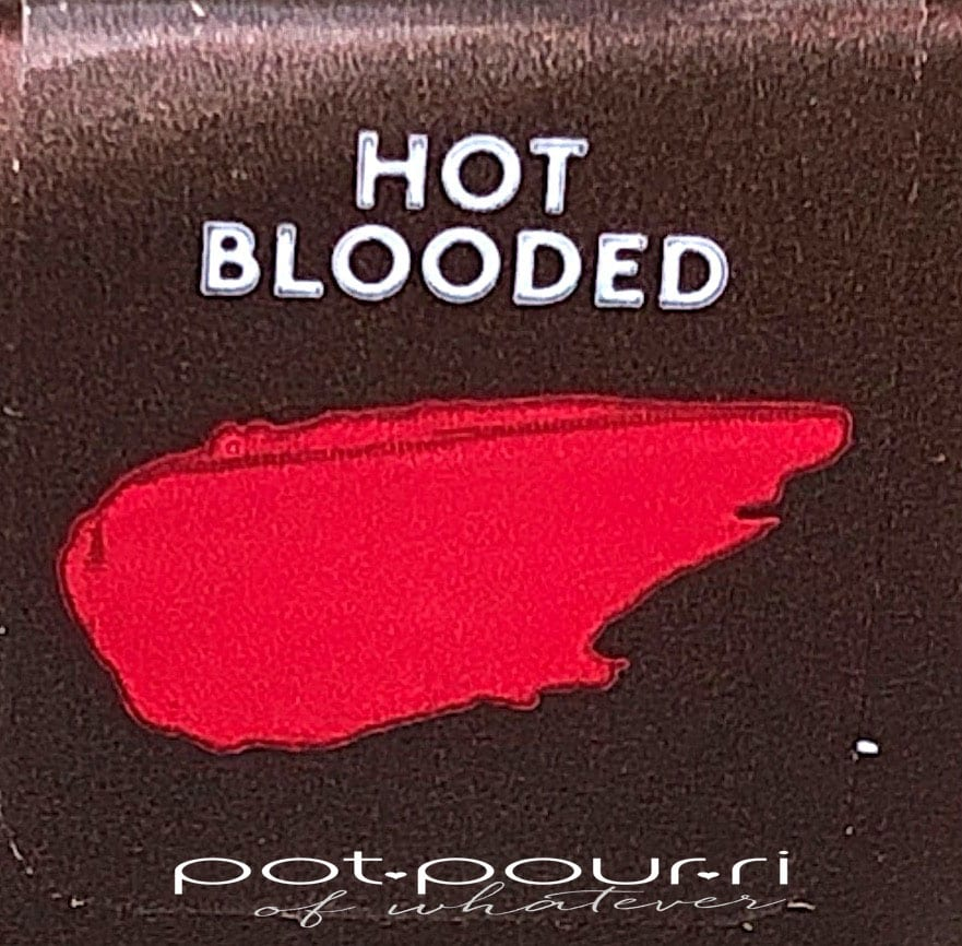 HOT BLOODED LLIPSTICK