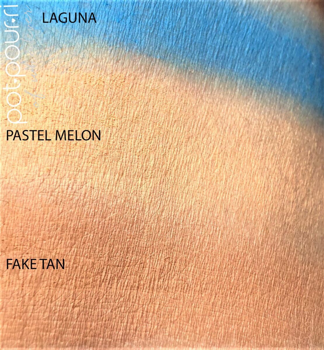 SWATCHES FAKE TAN , PASTEL MELON AND LAGUNA