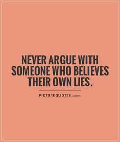 blame-never-argue-with-people-who-believes-their-own-lies